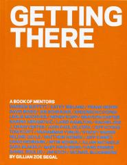 Episode 9: Gillian Zoe Segal, Author of Getting There: A Book of Mentors